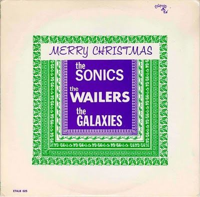 Merry Christmas - The Wailers, The Sonics, The Galaxies