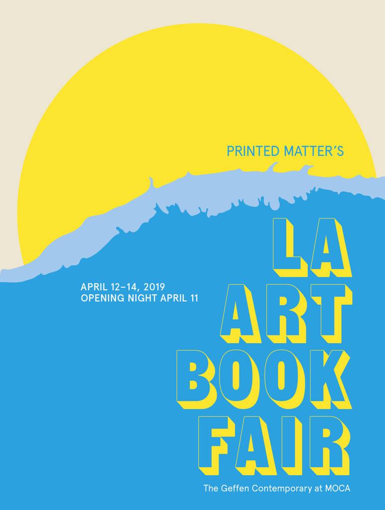Poster for 12 April 2019 at LA Art Book Fair, MOCA, Los Angeles, CA, USA