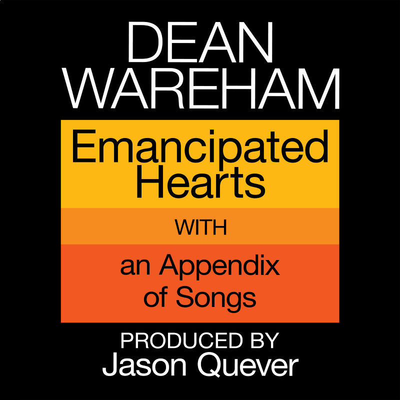 Emancipated Hearts by Dean Wareham