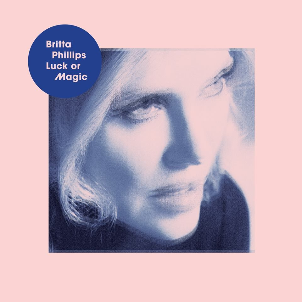 Britta Phillips - Luck or Magic