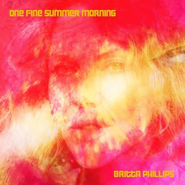Britta Phillips - One Fine Summer Morning